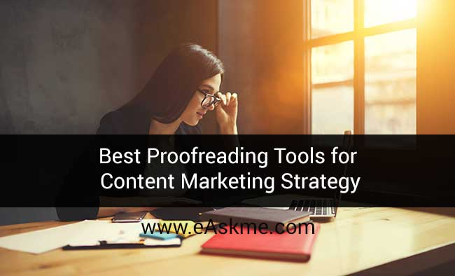6 Best Proofreading Tools for Content Marketing Strategy: eAskme