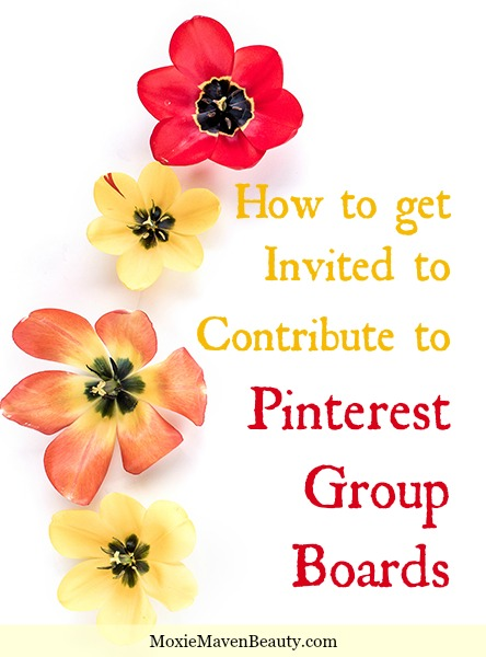 How to get Invited to Contribute to a Pinterest Group Board. MoxieMavenBeauty.com