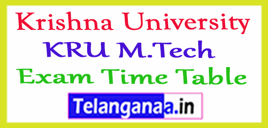 Krishna University KRU M.Tech Exam Time Table