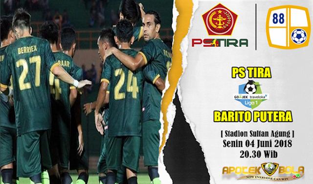 Prediksi PS TIRA vs Barito Putera 4 Juni 2018