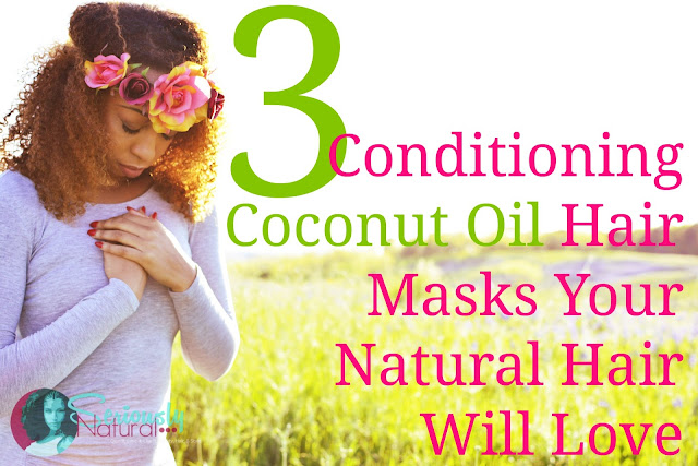 3 Conditioning Coconut Oil Hair Masks Your Natural Hair Will Love