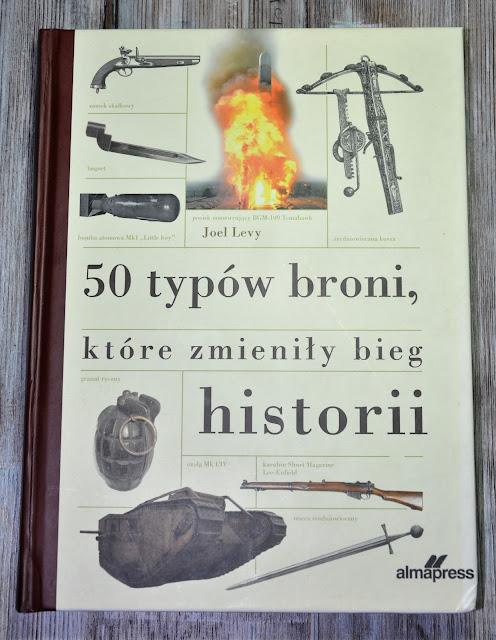 50 typów broni, które zmieniły bieg historii- recenzja książki