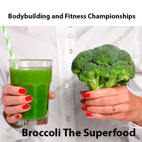 Broccoli The Superfood - Bodybuilding and Fitness Championships