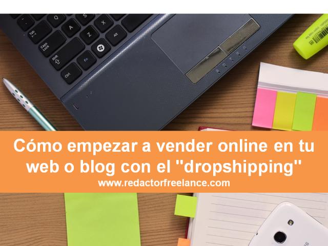 """Cómo empezar a vender online en tu web o blog con el """"dropshipping"""""""