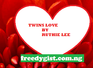 Twins Love  Episode  By Ruthie Lee  Episode 6 and episode 7