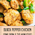 Black Pepper Chicken (One Pan & 30 Minutes)