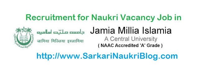 Naukri Vacancy Recruitment Jamia Millia Islamia Delhi