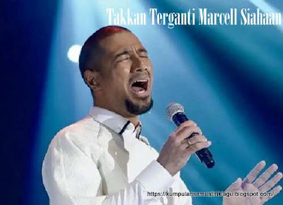 Takkan Terganti Marcell Siahaan