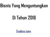 Bisnis Yang Menguntungkan Di Tahun 2018