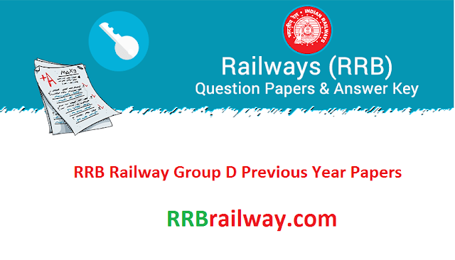 RRB Railway Group D Previous Year Papers | RRB Group D Solved Question Papers & Model Papers