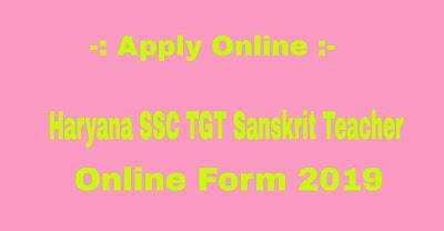 Haryana SSC TGT Sanskrit Teacher Online Form 2019