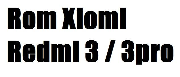 Rom Xiaomi Redmi 3 / 3 pro