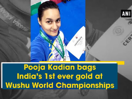 Pooja Kadian bags India's 1st ever gold at Wushu