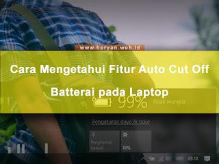 Cara Mengetahui Fitur Auto Cut Off Batterai pada Laptop | Heryan