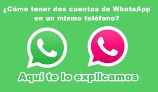 Cómo tener dos cuentas de WhatsApp en un mismo teléfono