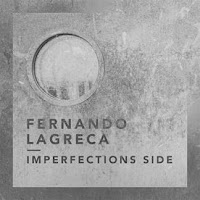 Fernando Lagreca, Imperfections Side