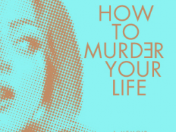 REVIEW - How to Murder Your Life by Cat Marnell