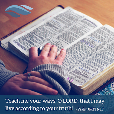 Teach me Your ways, O Lord, that I may live according to your truth!