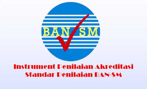 Instrument Penilaian Akreditasi Standar Penilaian BAN-SM