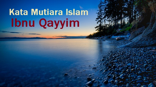 kata kata mutiara islam ibnu qayyim