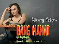 Lirik Lagu Jenny Ken Bang Mamat