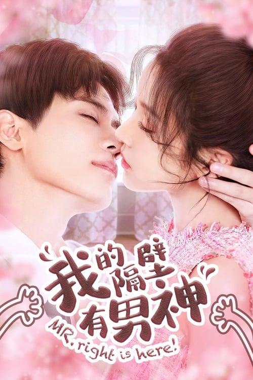 Nam Thần Nhà Bên - Mr. Right is Here! (2021)