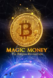 Watch Magic Money: The Bitcoin Revolution Online Free 2017 Putlocker