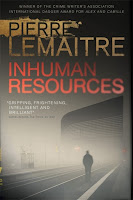 All about Inhuman Resources by Pierre Lemaitre