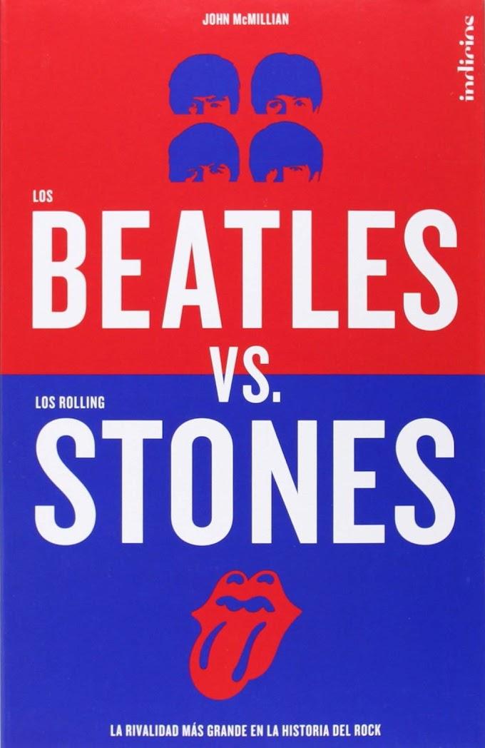 Libro: Los Beatles vs. Los Rolling Stones - La rivalidad más grande en la historia del Rock