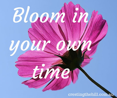 bloom in your own time
