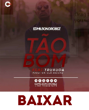 https://fanburst.com/breinershare/edmilson-drobez-feat-truxuda-t%C3%A3o-bom/download