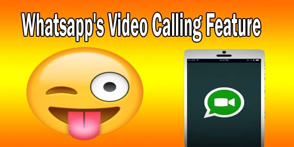 Whatsapp's Video Calling Feature
