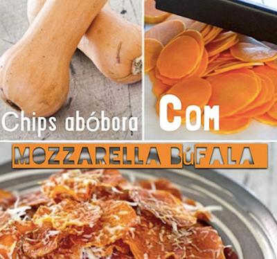 Receita de Chips de Abóbora com Mozzarella de Búfala