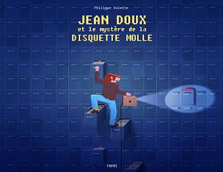 """""""Jean Doux et le Mystère de la disquette molle"""" de Philippe Valette (éditions Delcourt)"""