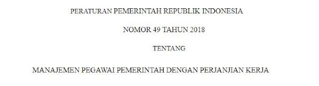 Peraturan Pemerintah (PP) Nomor 49 Tahun 2018 tentang Manajemen Pegawai Pemerintah dengan Perjanjian Kerja (PPPK) membuka peluang bagi kalangan profesional, diaspora, hingga eks tenaga honorer untuk menjadi Aparatur Sipil Negara (ASN)