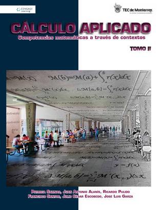 Cálculo Aplicado: Competencias matemáticas a través de contextos – Tomo II