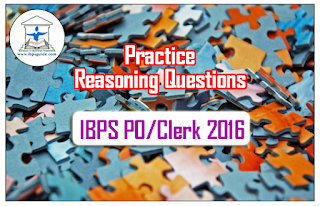 IBPS PO/Clerk 2016 - Practice Reasoning Questions