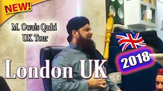Muhammad Owais Raza Qadri | UK Tour Latest Mehfil e Naat in London UK 2018