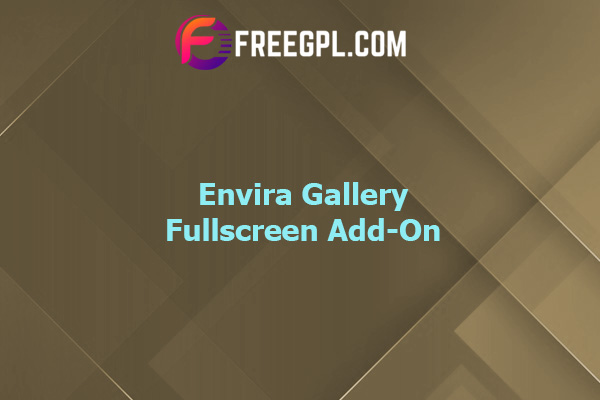 Envira Gallery Fullscreen Add-On Nulled Download Free