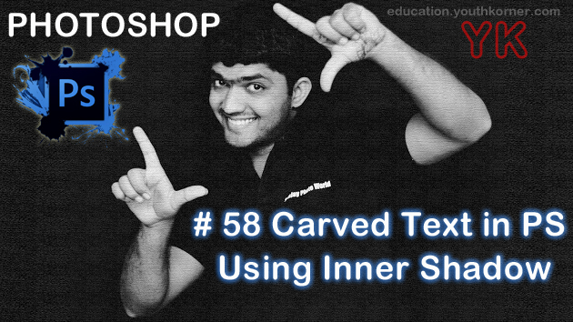 #58 Carved Text in adobe Photoshop Using inner shadow
