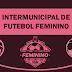 Semifinais do Intermunicipal de futebol feminino serão neste sábado, no Jardim Cruz Alta