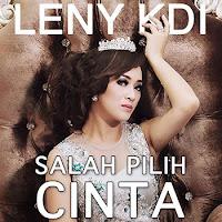 Lirik Lagu Leny KDI Salah Pilih Cinta