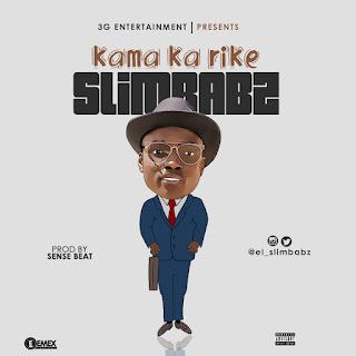 """IMG-20160926-WA0008 MUSIC: Slimbabz - """"Kama Ka Rike"""""""