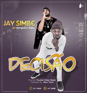 Jay Simbe Feat. Kiingston Baby - Decisão