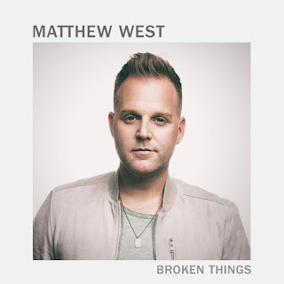 Broken Things - Matthew West Lyrics