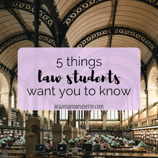 top blog posts of 2017 #6 - understanding your law student | brazenandbrunette.com