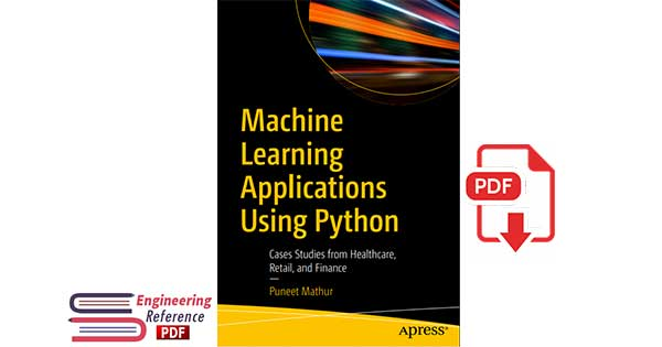 Machine Learning Applications Using 1st Edition by Mathur.