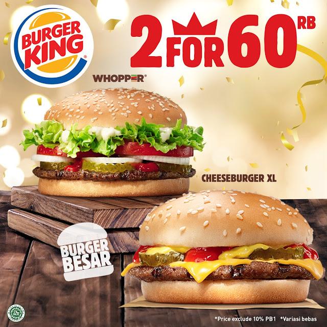 #BurgerKing - #Promo Cuma Bayar 60 Ribu Dapat 2 Burger Whopper / Cheeseburger XL / Mix