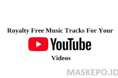 Menggunakan Musik Bebas Royalti Untuk video YouTube
