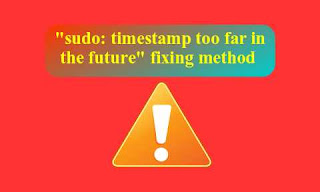 """sudo: timestamp too far in the future"" fixing method"